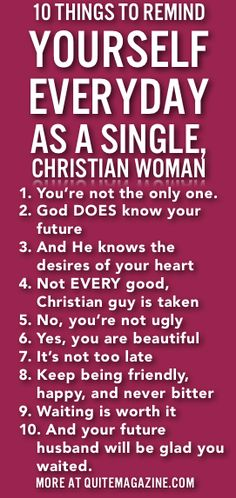10 Things To Remind Yourself Everyday As A Single Christian Woman....it always makes me happy to be reminded of these things :)