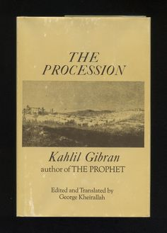 """""""The Procession"""" by Kahlil Gibran"""