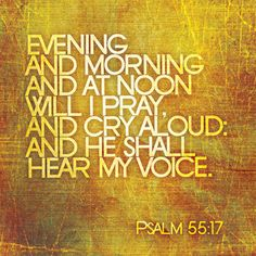 Image of Evening, Morning, Noon.... -Psalm 55:17