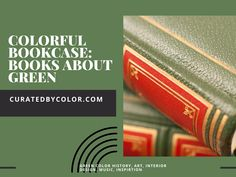 Curated books about the color green in history, art and design for inspiration. Books about color. Green Books, Color Trends, Color Inspiration, Coloring Books, Outdoors, Writing, History, Blog, Design