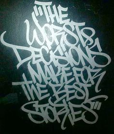 """""""The worst decisions makr for the best stories"""" by the badman Faust (@faustnewyork). #faust #handstyle #graffiti //follow @handstyler on Instagram"""