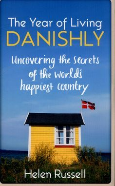 The Year of Living Danishly — Helen Russell http://writersrelief.com/