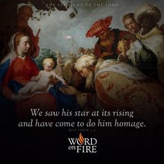 "The Epiphany of the Lord – ""We saw his star at its rising and have come to do him homage."" -Matthew 2:2"