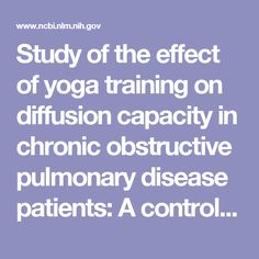 Study of the effect of yoga training on diffusion capacity in chronic obstructive pulmonary disease patients: A controlled trial
