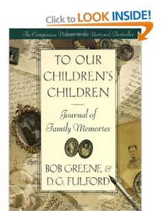 To Our Children's Children: Journal of Family Memories: Amazon.co.uk: Bob Greene, D. G. Fulford: Books