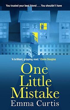 One Little Mistake by Emma Curtis https://www.amazon.co.uk/dp/B01A7YX3Y8/ref=cm_sw_r_pi_dp_x_r8erybE6JA5H6
