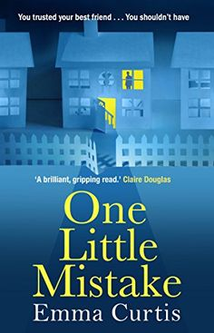 One Little Mistake by Emma Curtis https://www.amazon.co.uk/dp/B01A7YX3Y8/ref=cm_sw_r_pi_dp_x_2gfSybDX0EQDG