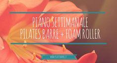 Piano settimanale di allenamento da casa di Pilates Barre o alla sbarra, di massaggio e defaticamento con Foam Roller. Video gratis. www.pilatesbarre.it