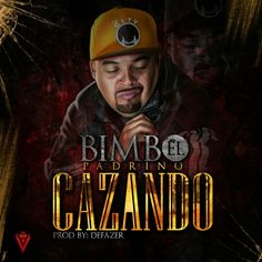"Escuchar: Bimbo ""El Padrino"" - Cazando [audio mp3=""https://www.urbanconnexion...."