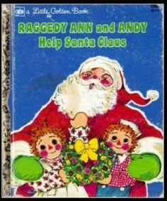 Raggedy Ann and Andy Help Santa Claus - Little Golden Book