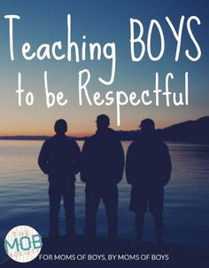 Teaching boys to be respectful. A new post from the #mobsociety #ParentingBoys #ParentingHacks