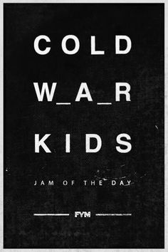 i've been loving cold war kids recently