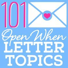 "101 ""open when"" letter topics"