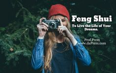 Feng Shui, To Live The Life Of Your Dreams.   Prof.Prem www.daPrem.com    #ForSuccess #FengShuiforlove # #Fengshuibedroom #Chi #Ying #Yang  #ForMeditation #Peace #Spirituality  #Fengshui #Chineseart #magicalFengshui #FengshuiByProfPrem #Prof #Prem #mentor #ProfPrem #lifecoach #love #richness #Uk #Canada #England #trending  #wordofwisdom #wisdom #quote #wordforsoul