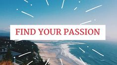 What is your why? Find your passion and live it out to the fullest!