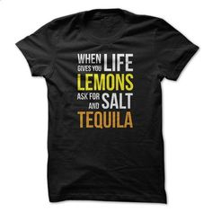 When Life Gives You Lemons Ask For Salt And Tequila! - #groomsmen gift #shirt diy                                                                                                                                                     More