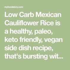 Low Carb Mexican Cauliflower Rice is a healthy, paleo, keto friendly, vegan side dish recipe, that's bursting with mexican flavours and ready in 30 minutes!