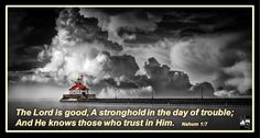https://flic.kr/p/RmSvHF   A Stronghold in the day of trouble - Nahum 1-7   The Lord is good, A stronghold in the day of trouble; And He knows those who trust in Him. Nahum 1:7  …and it applies to all of God's people; No matter how dark it gets, it is still possible for you to find the joy of the LORD.  www.HymnRevival.com