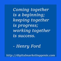 Coming together is a beginning; keeping together is progress; working together is success. Digital Marketing Quotes, Henry Ford, Business Quotes, Email Marketing, Best Quotes, Success, Social Media, Best Quotes Ever, Social Networks