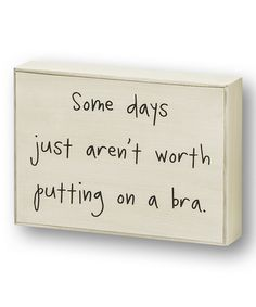 It's a No Bra day.