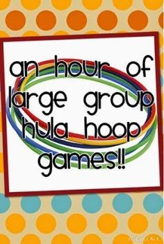 Laurie's Little Monkeys: Large Group Hula Hoop games for ages prek and up!
