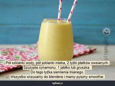 Domowe fit smoothie - Pół szklanki wody, pół szklanki mleka, 2 łyżki płatków owsianych. Szczypta cynamonu, 1 jabłko lub gruszka. Do tego łyżka siemienia lnianego. Wszystko wrzucamy do blendera i mamy pyszny smoothie.