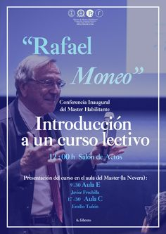 Rafael Moneo conferencia inaugural Master Habilitante. ETSAM 6fbr 12:00