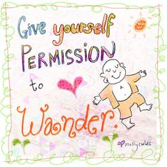 *Today's Buddha Doodle* - Saturday Mantra: Give yourself permission to Wander.