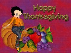 Happy Thanksgiving  ~ More Betty Boop Graphics & Greetings: http://bettybooppicturesarchive.blogspot.com/ ~And on Facebook~ http://facebook.com/bettybooppictures #BettyBoop sitting on a cornucopia of fresh fruit #vegan