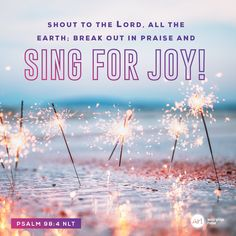 Shout to the LORD, all the earth; break out in praise and sing for joy! –Psalm 98:4 NLT #VerseOfTheDay #Bible