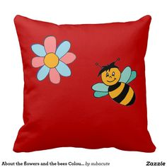 About the flowers and the bees Colourful , true, a Kussen
