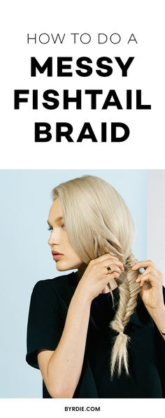 Hair Styles 2018 How to do a messy fishtail braid Discovred by : Byrdie Beauty Wedding Hairstyles Tutorial, Braided Hairstyles For Wedding, Quick Hairstyles, Hairstyle Tutorials, Updo Hairstyle, Wedding Updo, Messy Fishtail Braids, Loose Braids, Crown Braids