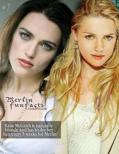 MERLIN FUN FACT #7.    Katie McGrath is naturally blonde, and has to dye her hair every 3 weeks for Merlin!