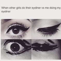 And HEY: Don't feel bad if you don't get it the first time! | 18 Useful Tips For People Who Suck At Eyeliner