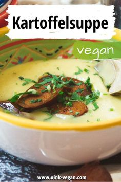 Perfekt für kalte Tage: eine leckere Kartoffelsuppe #vegan #rezept #veganerezepte #schnellerezepte #vegankochen #kartoffelsuppe Vegan Blog, Vegan Potato Soup, Recipes Dinner, Proper Tasty