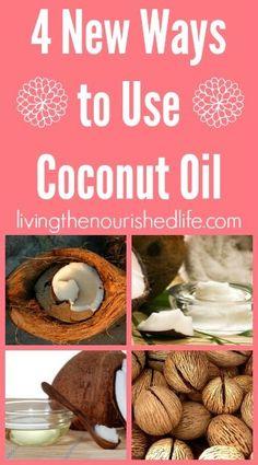 Four New Ways to Use Coconut Oil  http://www.livingthenourishedlife.com