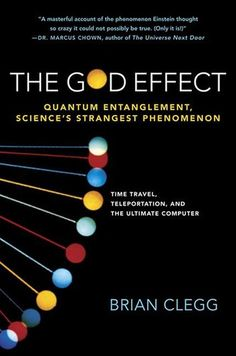 Buy The God Effect: Quantum Entanglement, Science's Strangest Phenomenon by Brian Clegg and Read this Book on Kobo's Free Apps. Discover Kobo's Vast Collection of Ebooks and Audiobooks Today - Over 4 Million Titles! Spirit Science, Physical Science, Einstein, Cool Science Facts, Quantum Consciousness, Quantum Entanglement, Space And Astronomy, Astronomy Apps, Thought Experiment