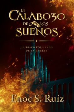 El Calabozo de los Sueños I: El Brazo Izquierdo de la Muerte (Spanish Edition)