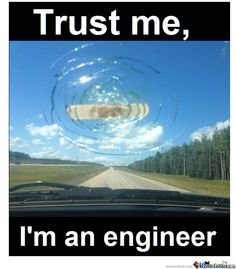trust me i'm an engineer meme | Trust Me, I'm An Engineer! by cray - Meme Center