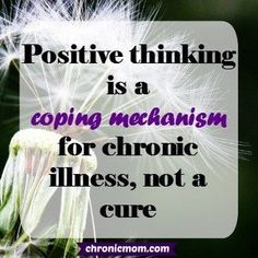 positive thinking is a coping mechanism for chronic illness, not a cure #chronicfatiguesymptoms