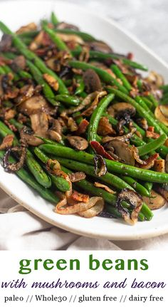 An easy and quick holiday side dish these Green Beans with Mushrooms and Bacon are loaded with green beans garlic and mushrooms and topped with crispy bacon and onions. Only 6 ingredients and comes together in 30 minutes making holiday cooking easy! Paleo Side Dishes, Gluten Free Sides Dishes, Veggie Side Dishes, Side Dish Recipes, Food Dishes, Chicken Side Dishes, Mushroom Side Dishes, Bacon Dishes, Mushroom Dish
