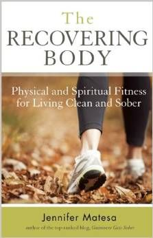 Book Review: The Recovering Body – Physical And Spiritual Fitness For Living Clean And Sober