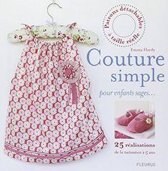 Couture simple pour enfants sages : 25 réalisations de la naissance à 5 ans, http://www.amazon.fr/dp/2215101326/ref=cm_sw_r_pi_awdl_yN87wb1KEH8RG