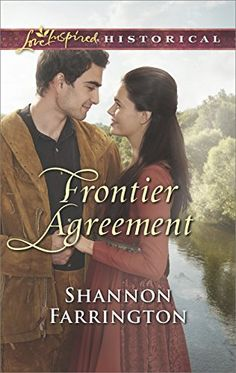 Frontier Agreement (Love Inspired Historical #370) by Shannon Farrington, Mar 2017