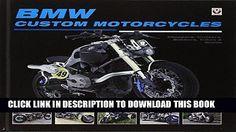 Epub BMW Custom Motorcycles: Choppers, Cruisers, Bobbers, Trikes   Quads Full Download