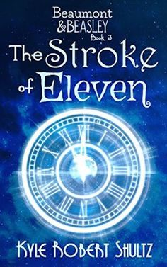 Title: The Stroke of Eleven  Series: Beaumont & Beasley #3  Genre: Fantasy Adventure  Release Date: November 29 , 2017  Descriptive Blurb: The adventures of Beaumont and Beasley are at an end.  The Council of Scions has finally caught up with Nick Beasley and his friends–and the sinister enchantress Madame Levesque has plans for them. Nick and Cordelia must solve an ancient mystery for her. Otherwise, Crispin and Molly will be lost forever.  The investigation leads Nick and Co...