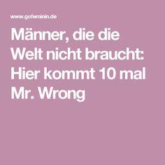 Männer, die die Welt nicht braucht: Hier kommt 10 mal Mr. Wrong