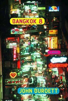 Bangkok 8: a Royal Thai Detective Novel, by John Burdett.