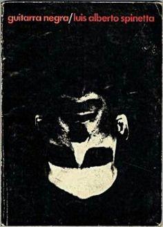 Guitarra Negra es el libro de poemas del gran musico y amigo Luis Alberto Spinetta
