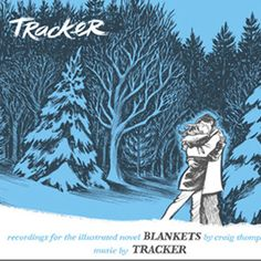Blankets: Recordings for the Illustrated Novel, by Tracker